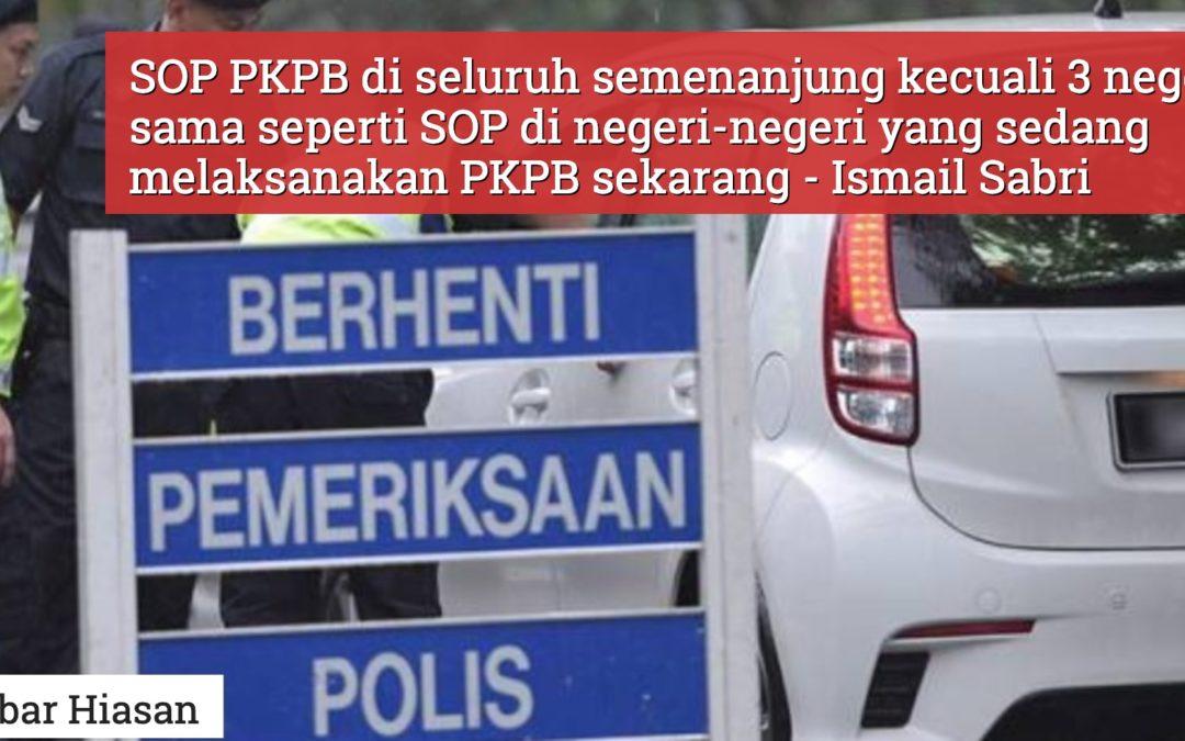 Ini SOP PKPB Yang Perlu Dipatuhi Di Negeri-Negeri Semenanjung Yang Terlibat Bermula 9 November